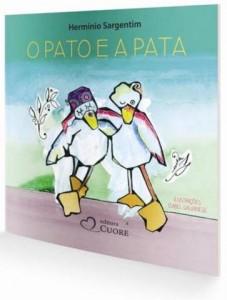 """""""O Pato e a Pata"""", de Hermínio Sargentim"""